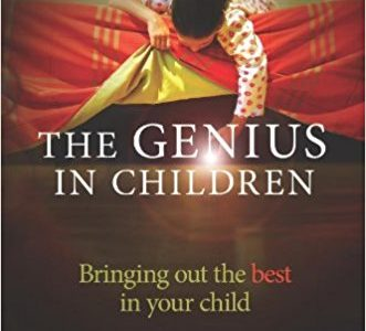 The Genius in Children: Bringing out the best in your child.